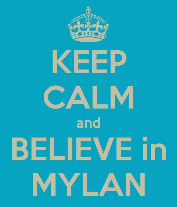 KEEP CALM and BELIEVE in MYLAN