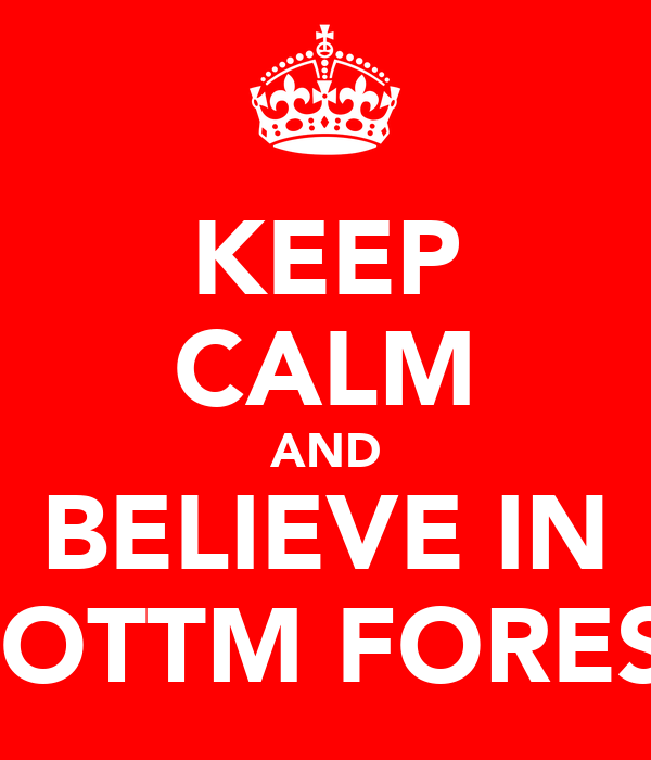 KEEP CALM AND BELIEVE IN NOTTM FOREST