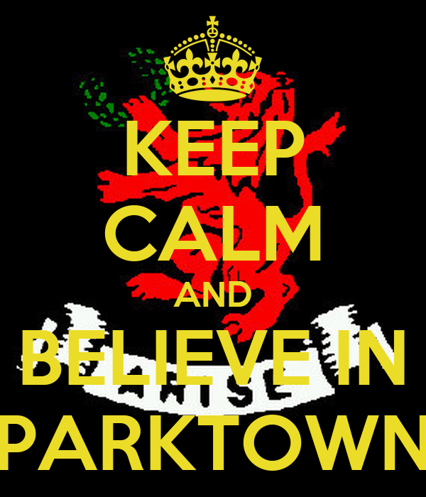 KEEP CALM AND BELIEVE IN PARKTOWN