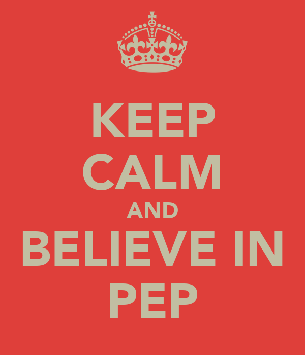 KEEP CALM AND BELIEVE IN PEP