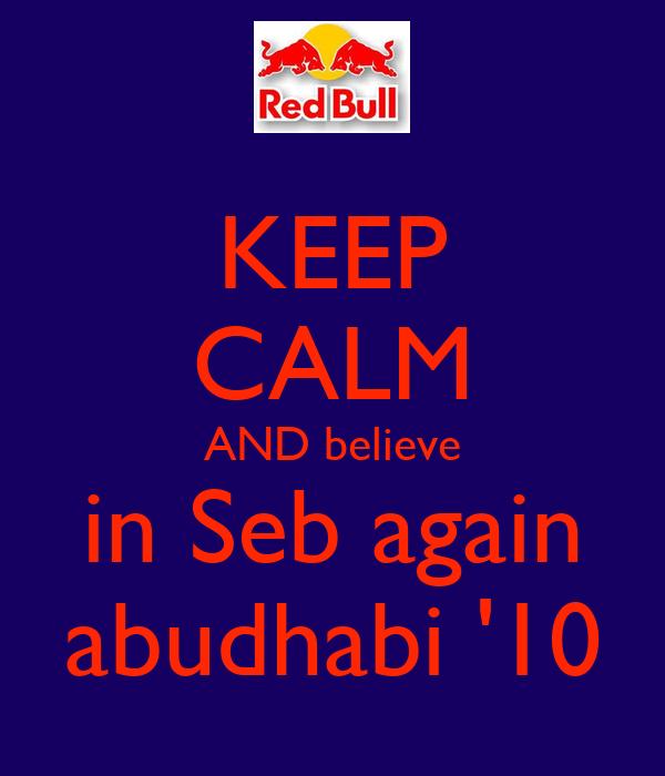 KEEP CALM AND believe in Seb again abudhabi '10
