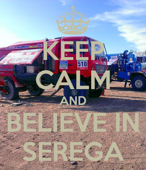 KEEP CALM AND BELIEVE IN SEREGA