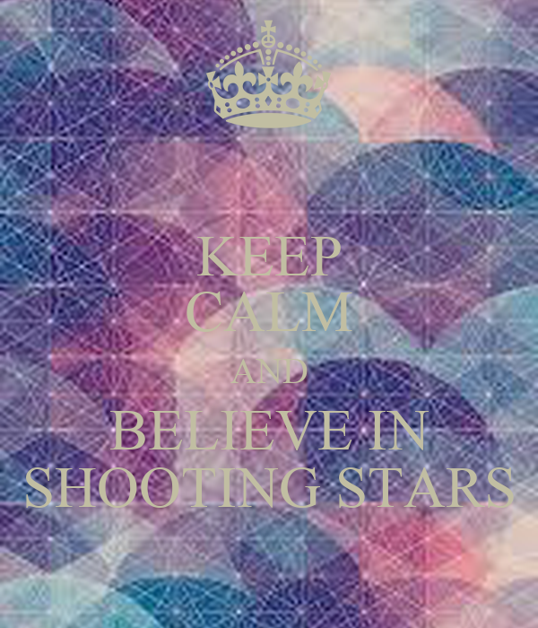Colorado Shooting Stars: KEEP CALM AND BELIEVE IN SHOOTING STARS Poster