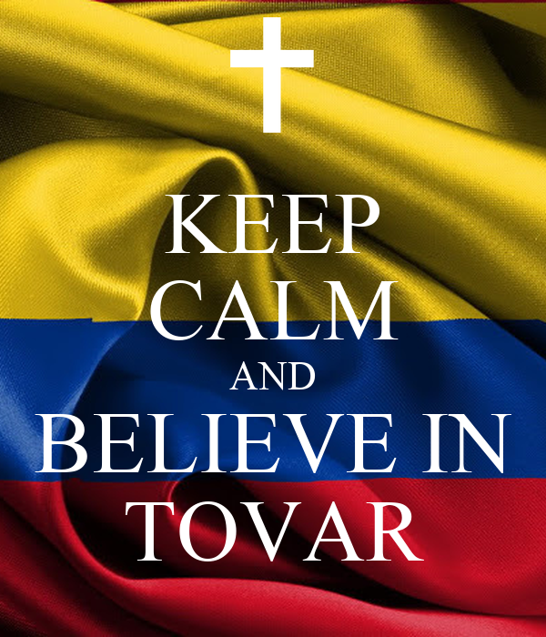 KEEP CALM AND BELIEVE IN TOVAR