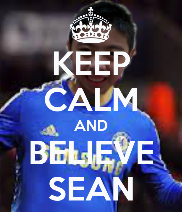 KEEP CALM AND BELIEVE SEAN