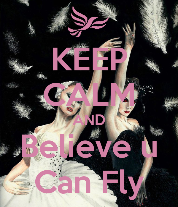 KEEP CALM AND Believe u Can Fly