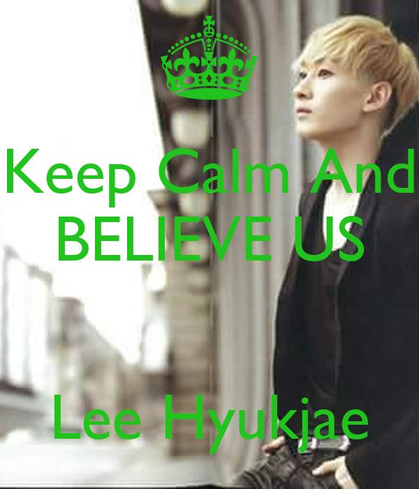 Keep Calm And BELIEVE US   Lee Hyukjae