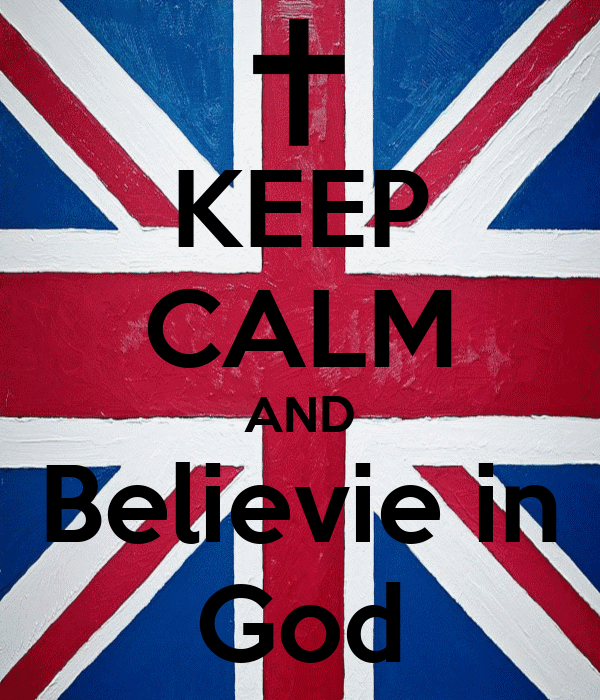 KEEP CALM AND Believie in God