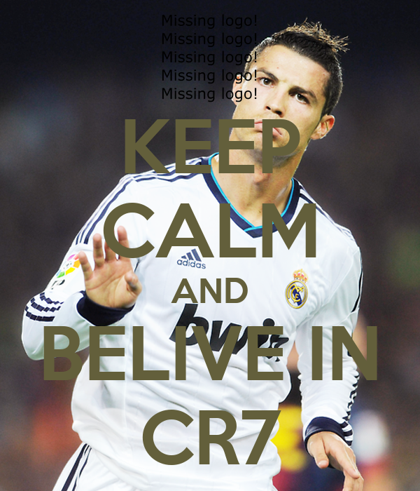 KEEP CALM AND BELIVE IN CR7