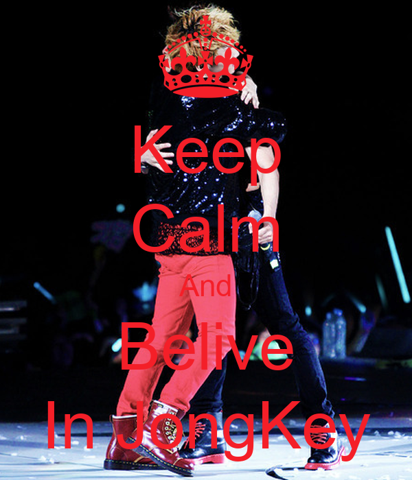 Keep Calm And Belive In JongKey