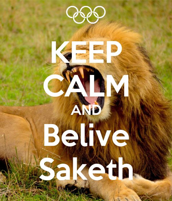 KEEP CALM AND Belive Saketh