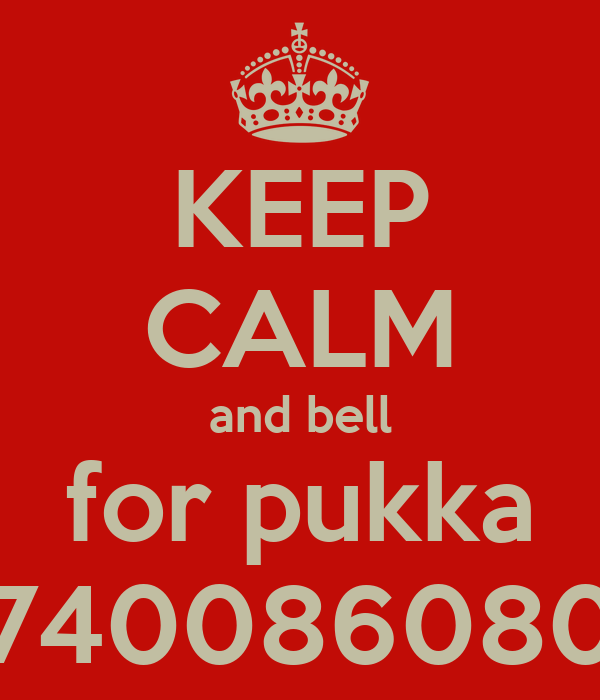 KEEP CALM and bell for pukka 07400860806