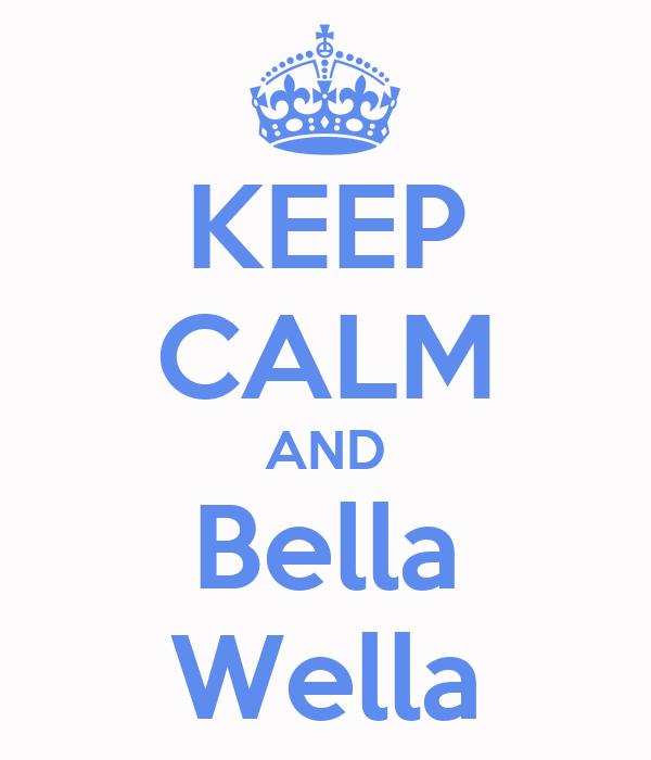 KEEP CALM AND Bella Wella