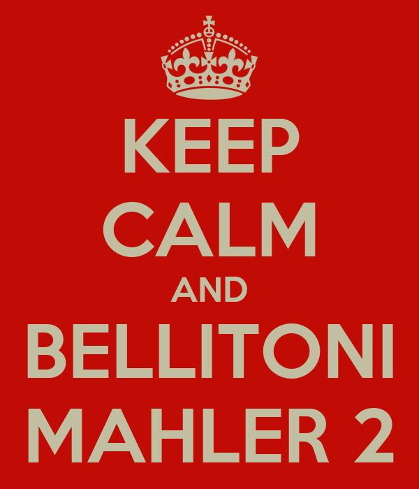 KEEP CALM AND BELLITONI MAHLER 2