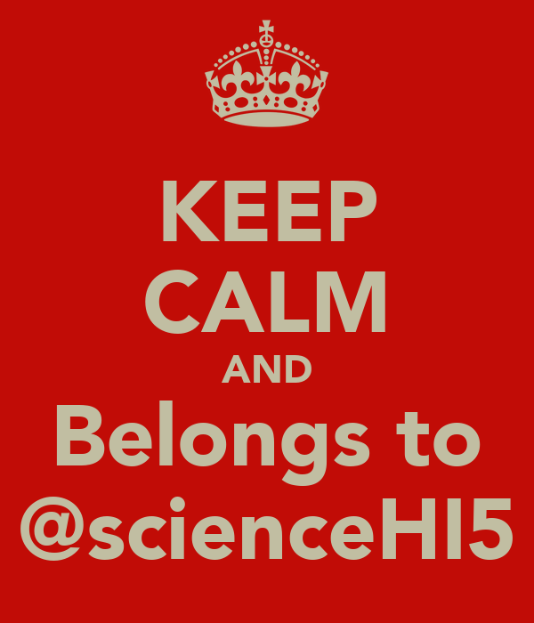 KEEP CALM AND Belongs to @scienceHI5
