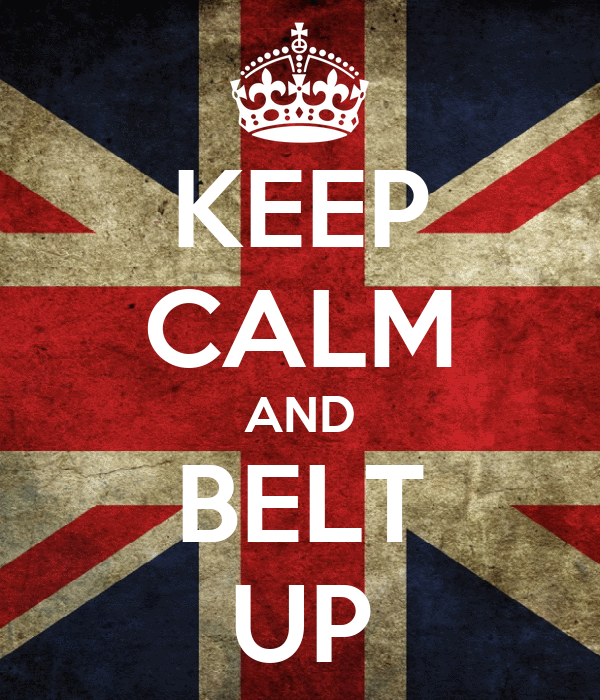 KEEP CALM AND BELT UP