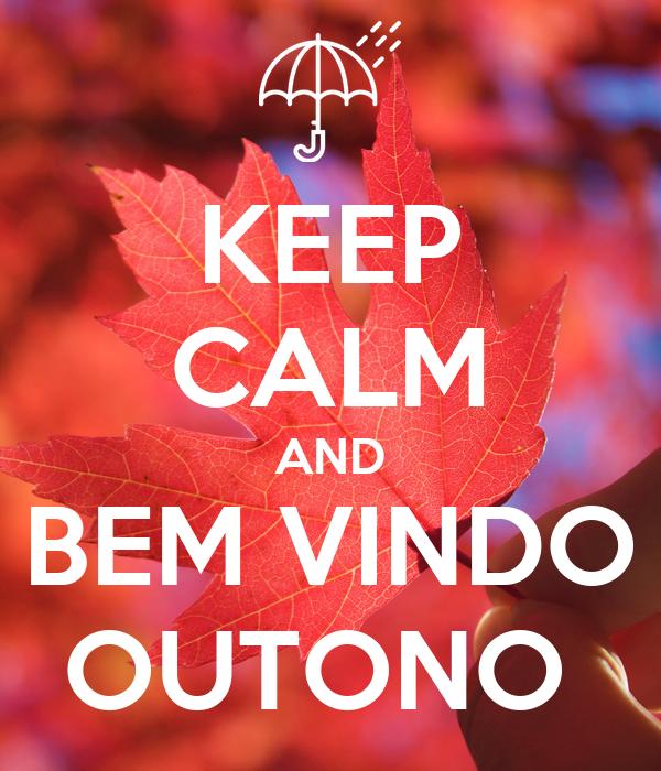 KEEP CALM AND BEM VINDO OUTONO