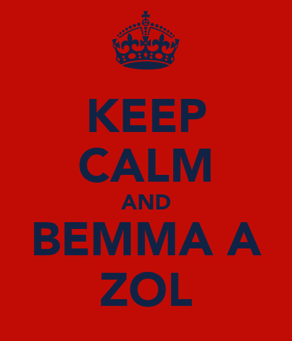 KEEP CALM AND BEMMA A ZOL