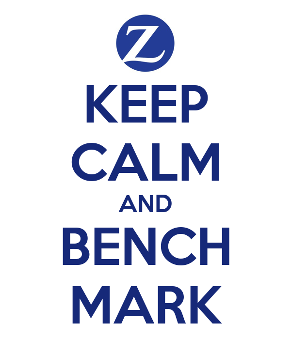 KEEP CALM AND BENCH MARK