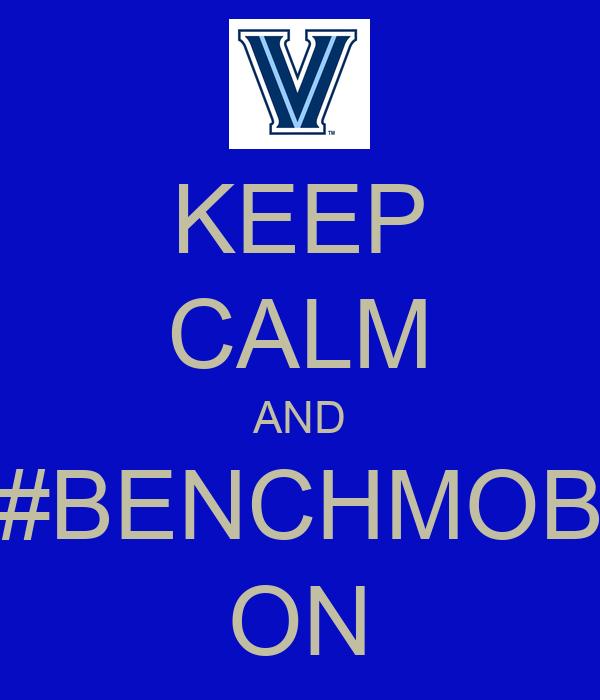 KEEP CALM AND #BENCHMOB ON