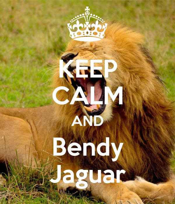 KEEP CALM AND Bendy Jaguar