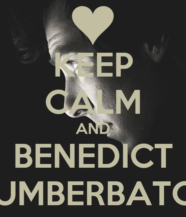 KEEP CALM AND BENEDICT CUMBERBATCH