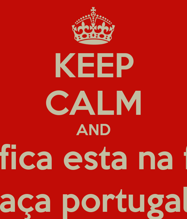 KEEP CALM AND Benfica esta na final taça portugal