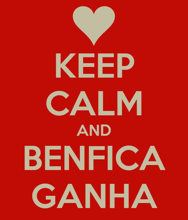 KEEP CALM AND BENFICA GANHA