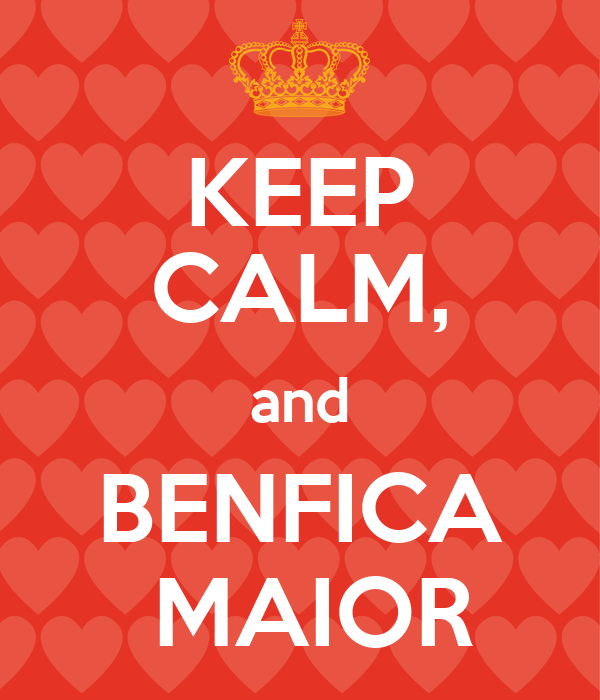 KEEP CALM, and BENFICA  MAIOR
