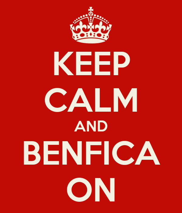 KEEP CALM AND BENFICA ON