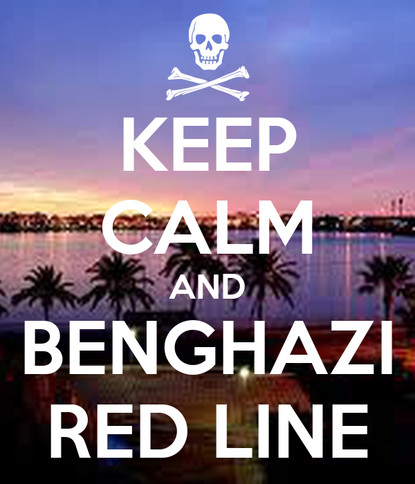 KEEP CALM AND BENGHAZI RED LINE