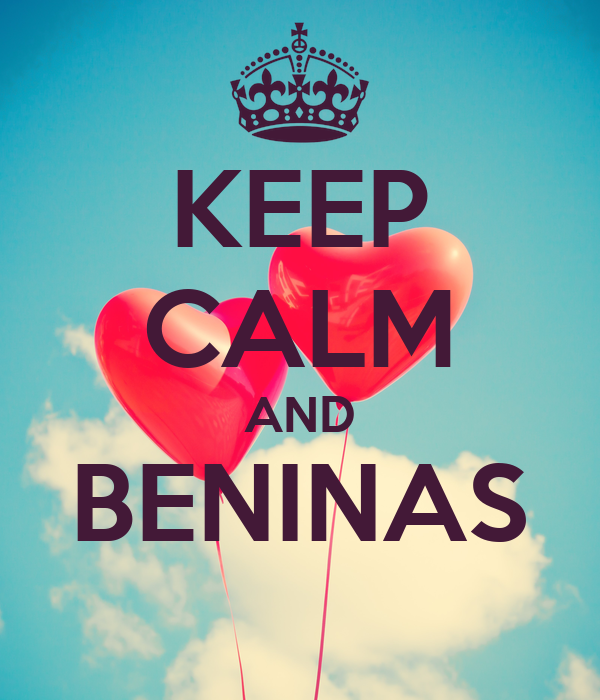 KEEP CALM AND BENINAS
