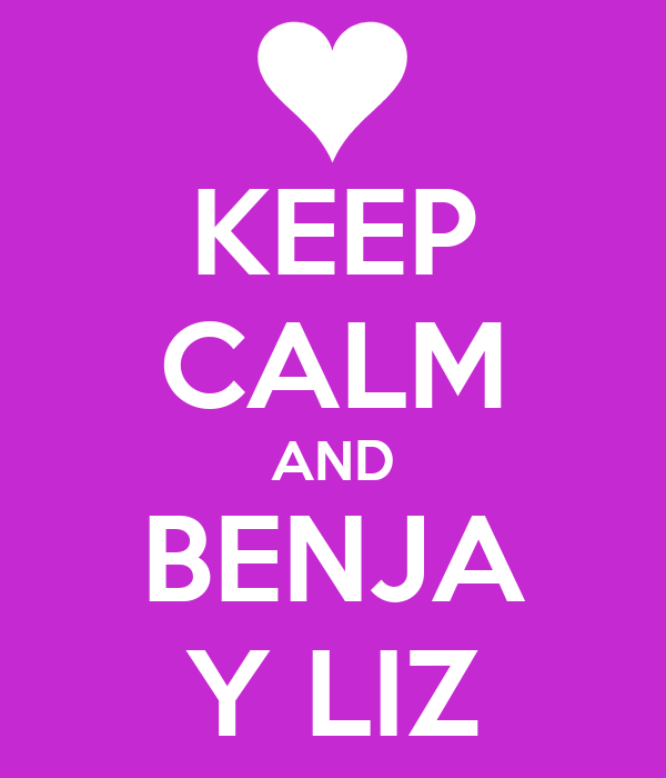 KEEP CALM AND BENJA Y LIZ