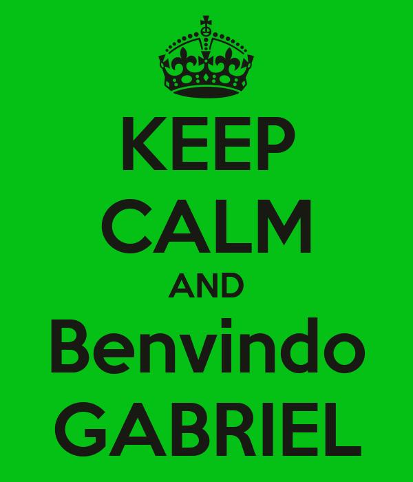 KEEP CALM AND Benvindo GABRIEL