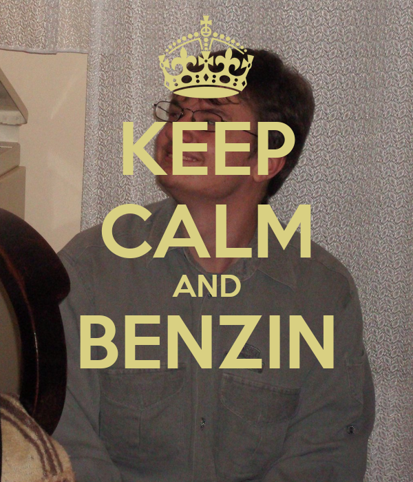 KEEP CALM AND BENZIN