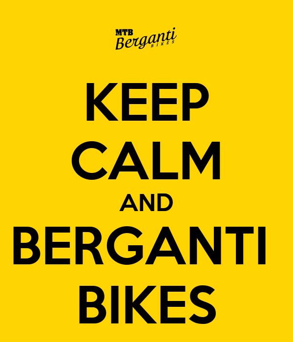 KEEP CALM AND BERGANTI  BIKES