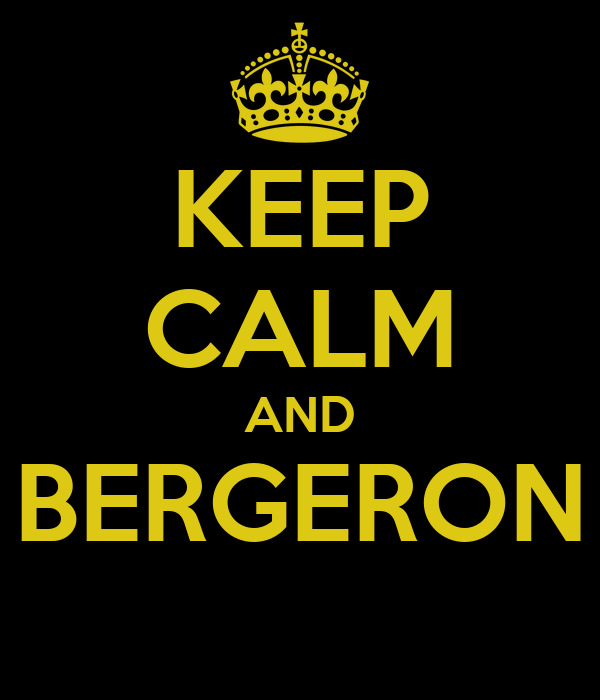 KEEP CALM AND BERGERON