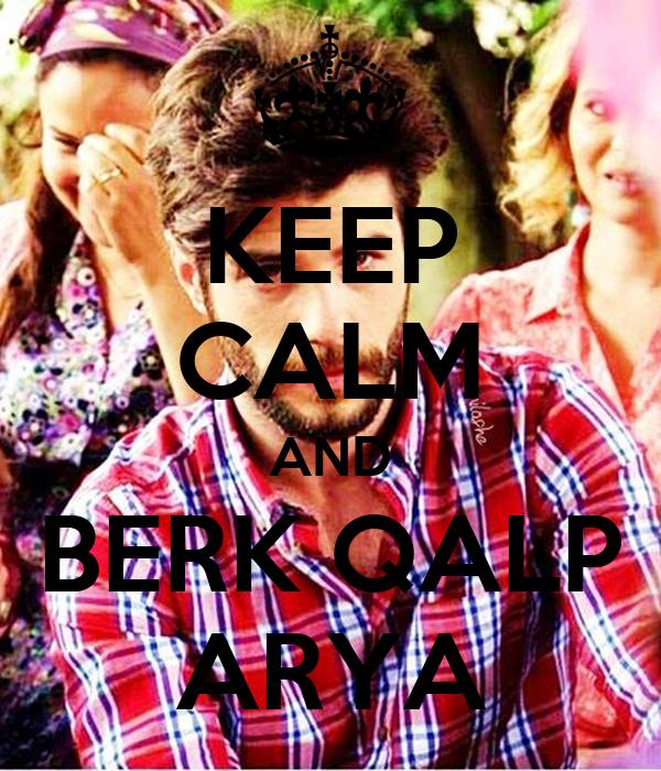 KEEP CALM AND BERK QALP ARYA