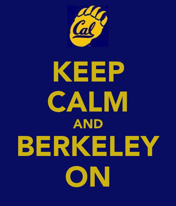 KEEP CALM AND BERKELEY ON