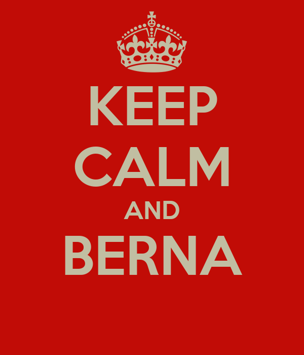 KEEP CALM AND BERNA