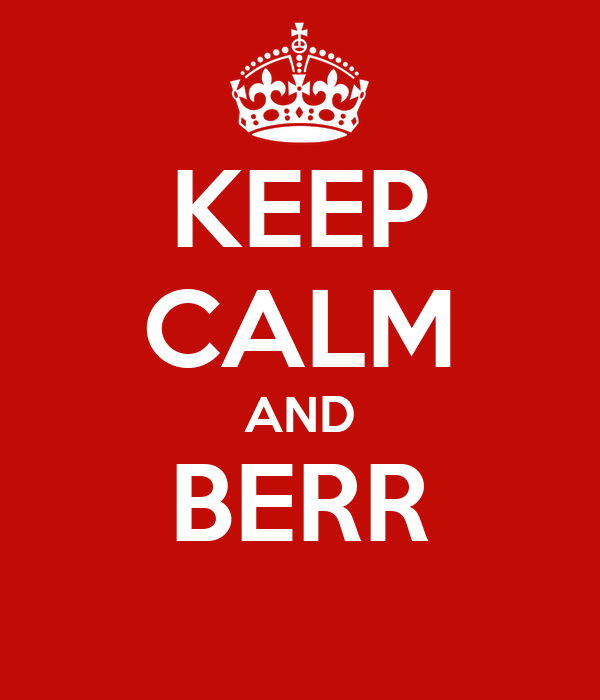 KEEP CALM AND BERR