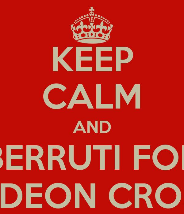 KEEP CALM AND BERRUTI FOR GIDEON CROSS