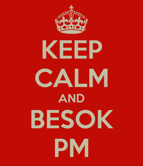 KEEP CALM AND BESOK PM