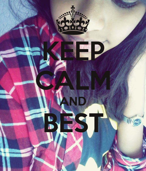 KEEP CALM AND BEST