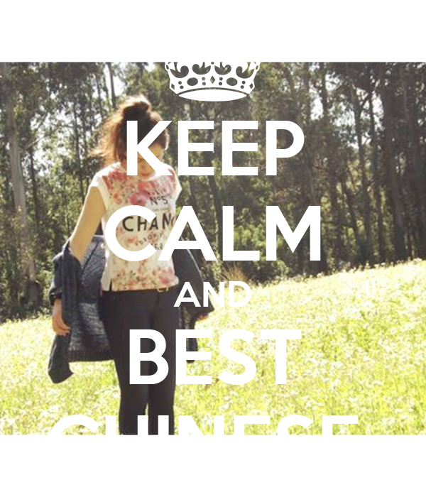 KEEP CALM AND BEST CHINESE