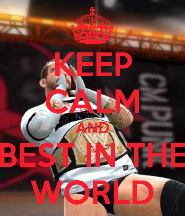 KEEP CALM AND BEST IN THE WORLD