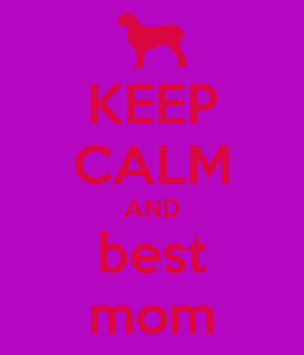 KEEP CALM AND best mom