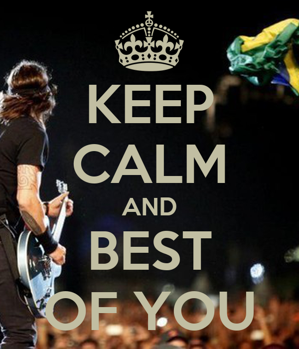 KEEP CALM AND BEST OF YOU