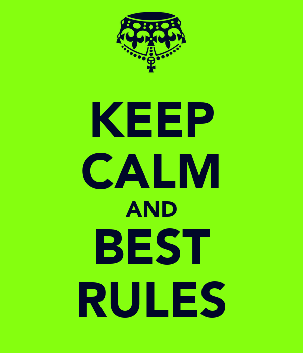 KEEP CALM AND BEST RULES