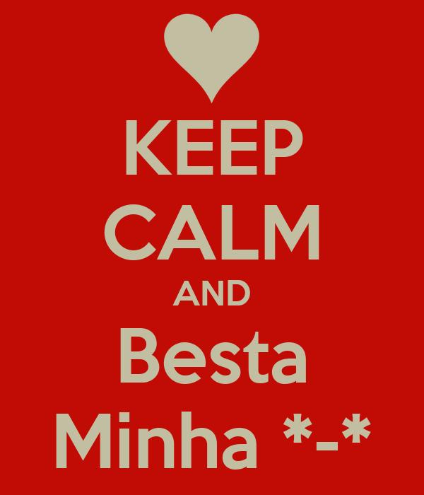 KEEP CALM AND Besta Minha *-*